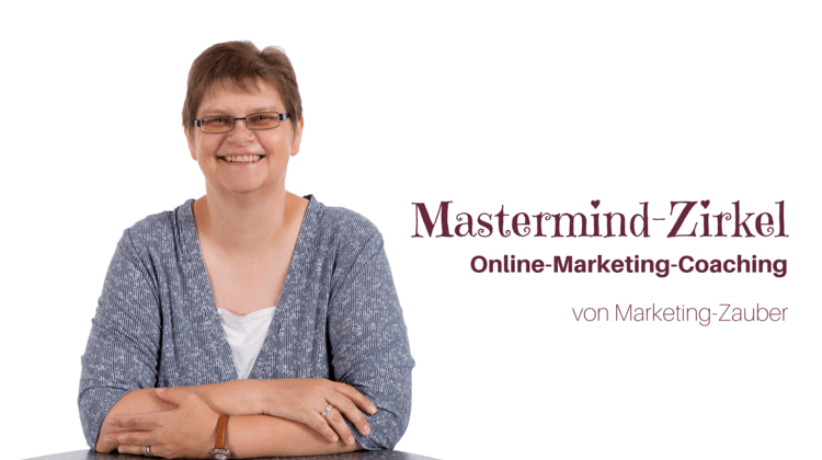 Der Marketing-Zauber Mastermind-Zirkel bietet Dir erschwingliches Marketing-Coaching