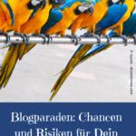Blogparaden - Chancen und Risiken für Dein Marketing - Papageien-Parade